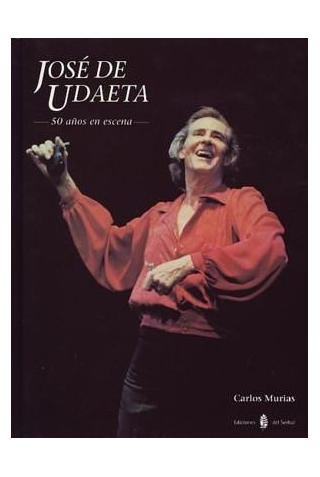 """José de Udaeta. 50 Years on Stage"""